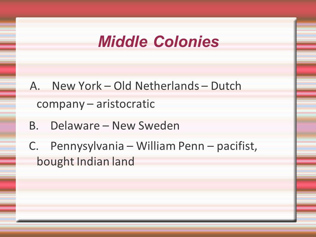 Middle Colonies B. Delaware – New Sweden