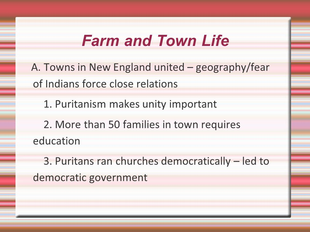 Farm and Town Life 1. Puritanism makes unity important