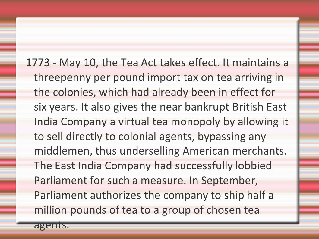 1773 - May 10, the Tea Act takes effect