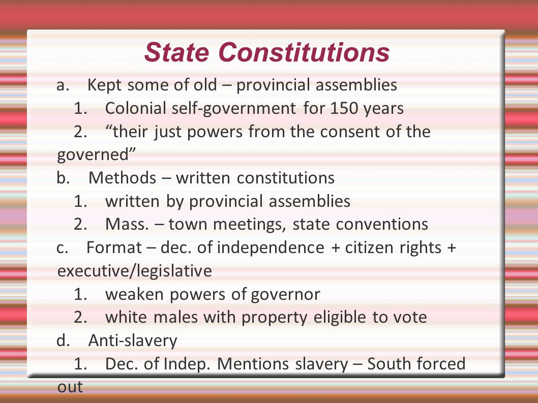 State Constitutions a. Kept some of old – provincial assemblies