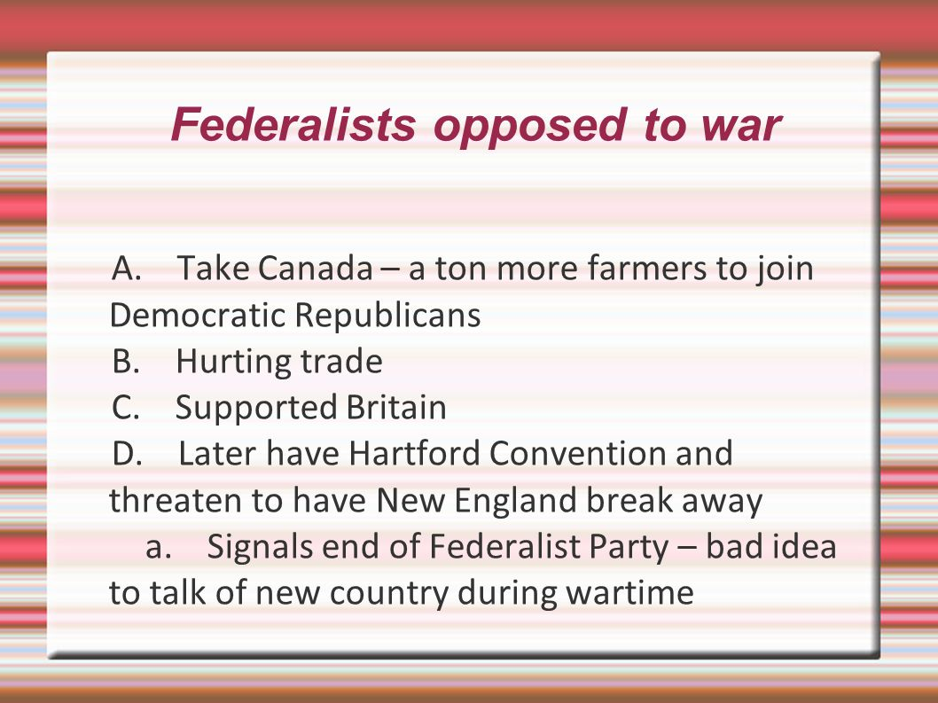 Federalists opposed to war