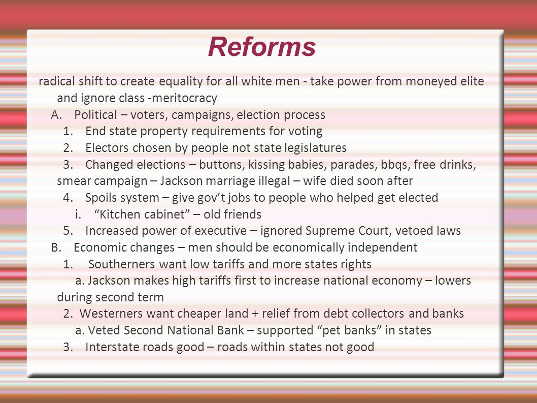 Reforms radical shift to create equality for all white men - take power from moneyed elite and ignore class -meritocracy.