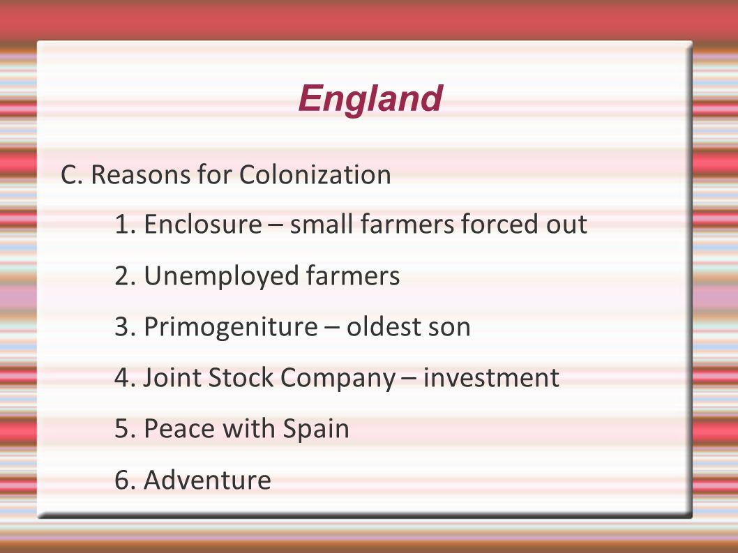 England C. Reasons for Colonization
