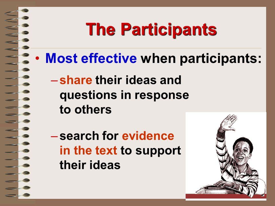 The Participants Most effective when participants: