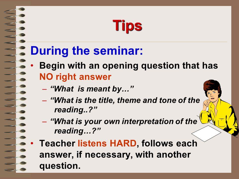 Tips During the seminar: