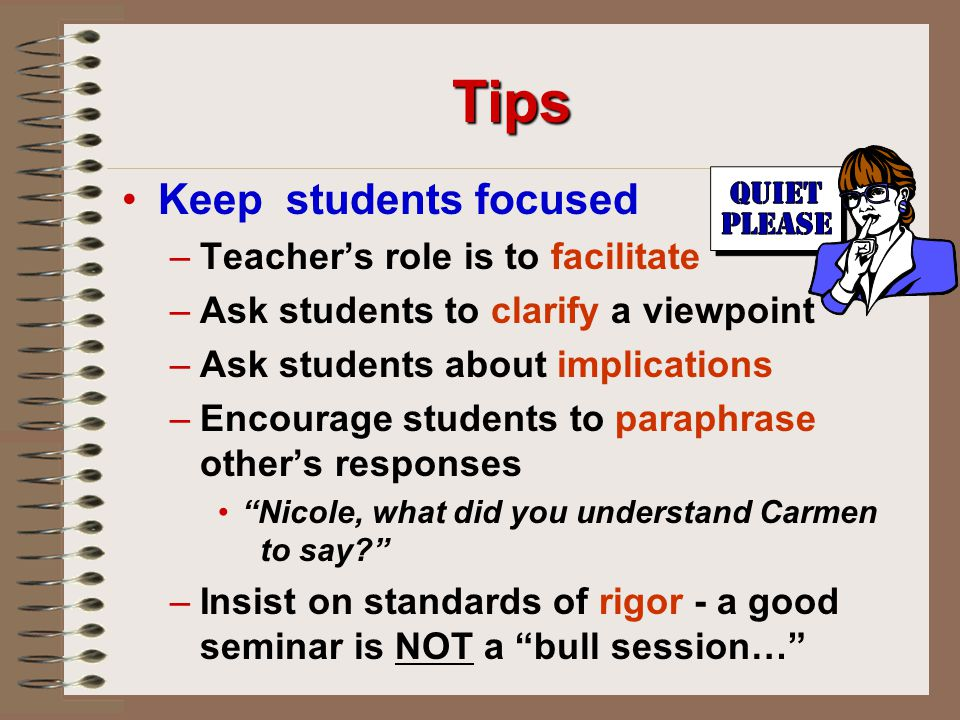 Tips Keep students focused Teacher's role is to facilitate