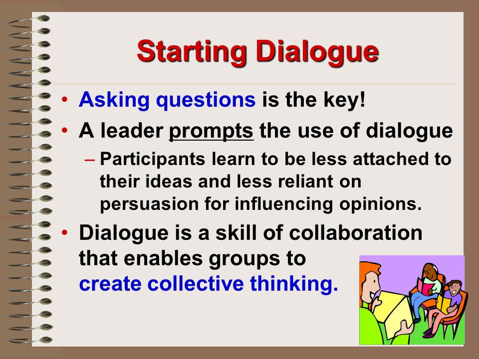 Starting Dialogue Asking questions is the key!