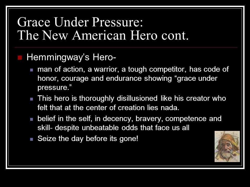 Grace Under Pressure: The New American Hero cont.