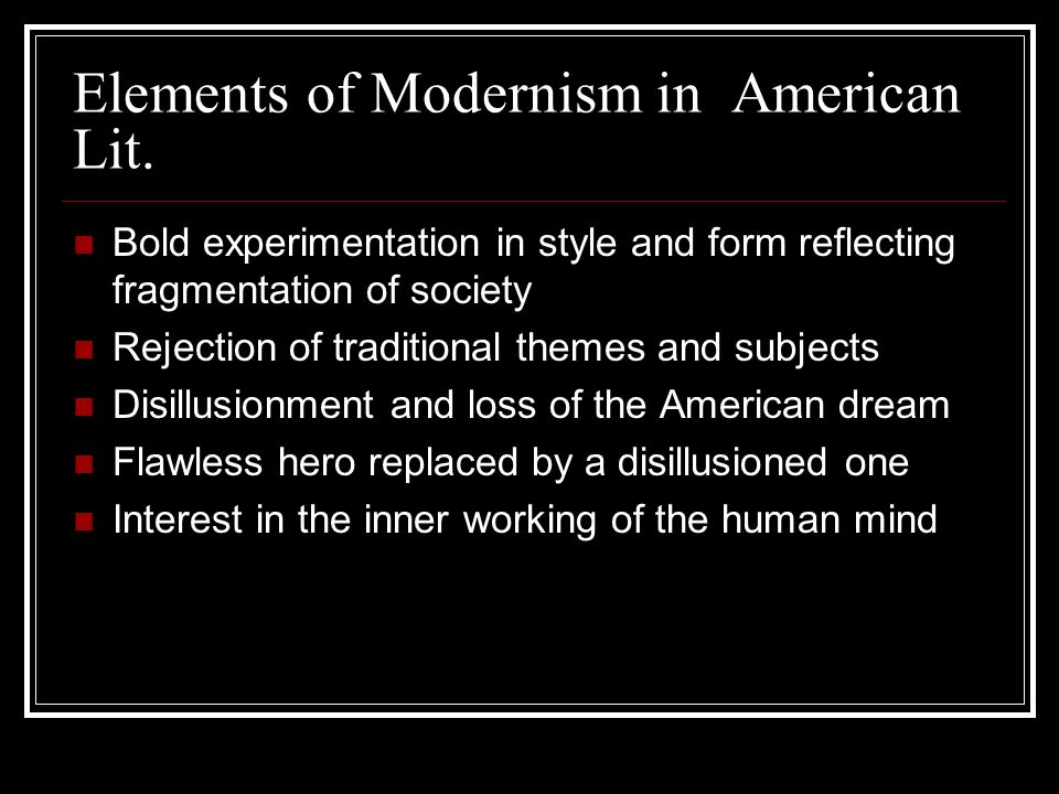 Elements of Modernism in American Lit.