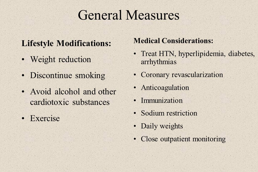 General Measures Lifestyle Modifications: Weight reduction