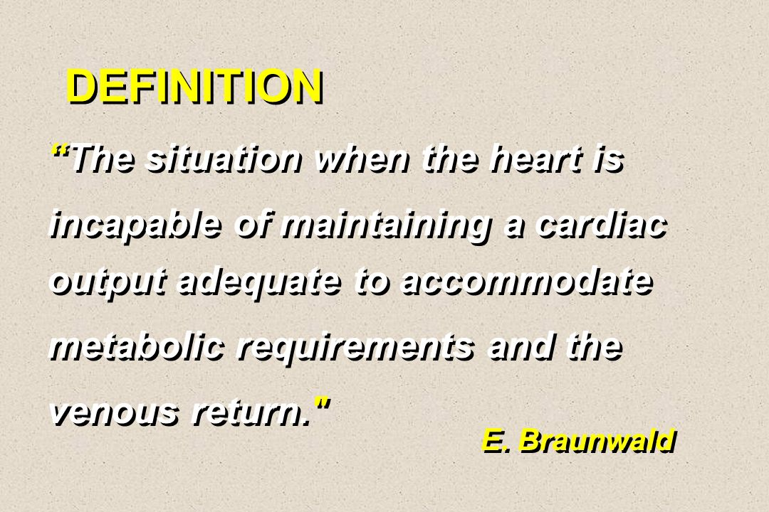DEFINITION The situation when the heart is