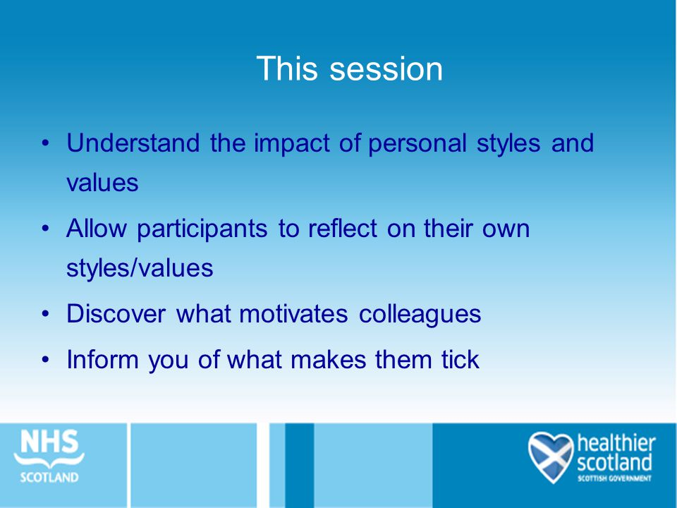 This session Understand the impact of personal styles and values