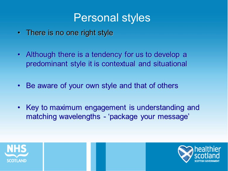 Personal styles There is no one right style