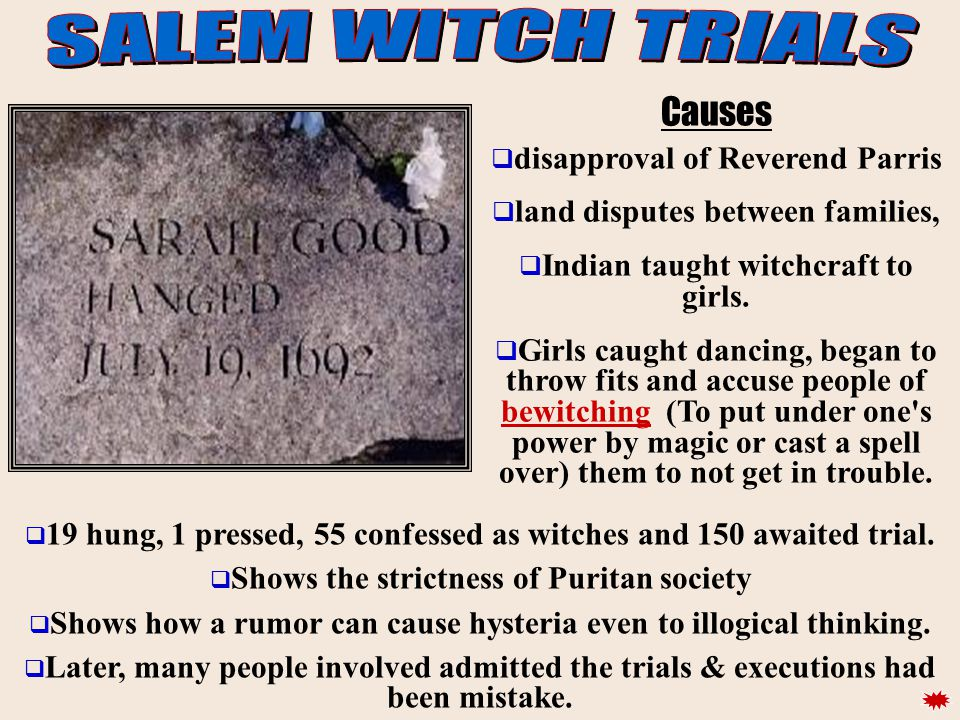 SALEM WITCH TRIALS Causes disapproval of Reverend Parris