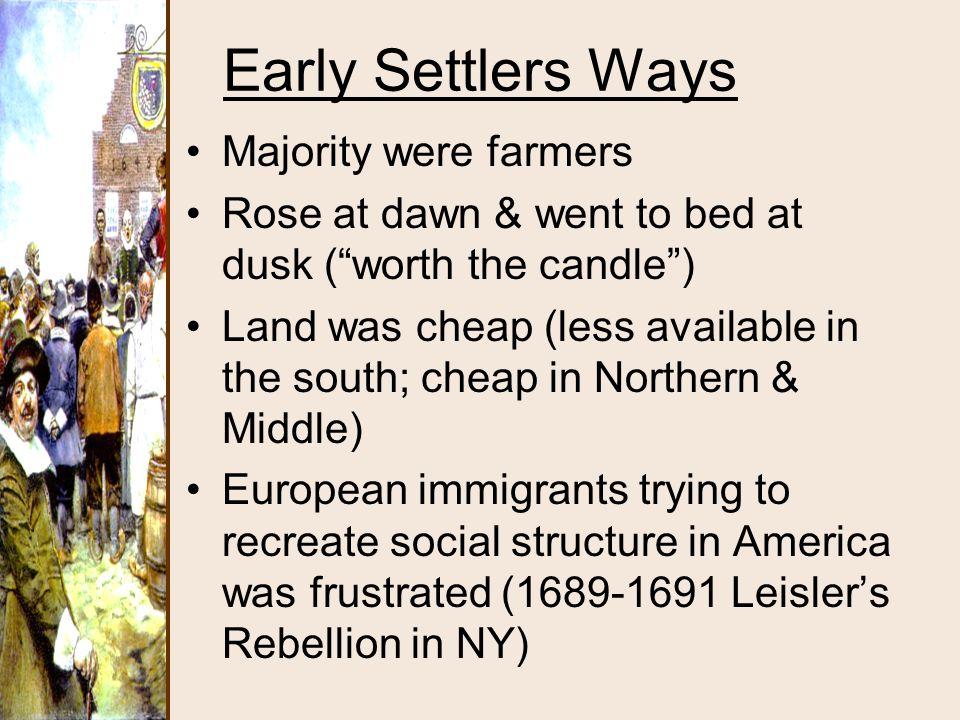 Early Settlers Ways Majority were farmers