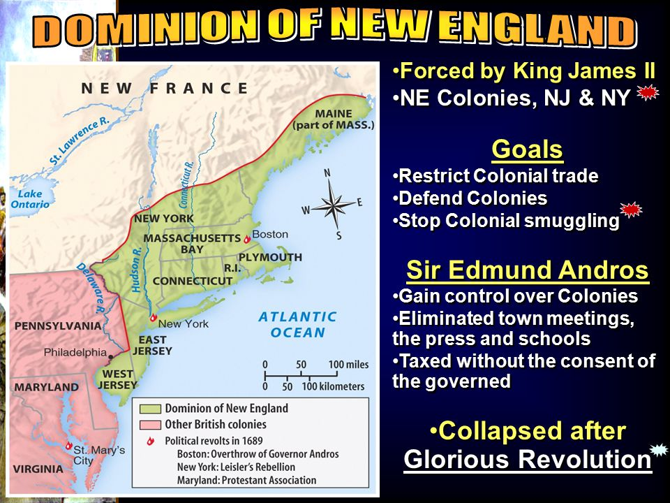 DOMINION OF NEW ENGLAND Collapsed after Glorious Revolution