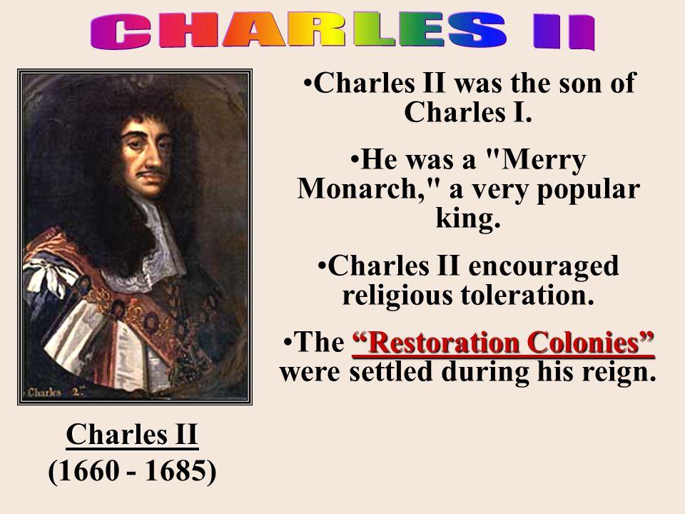 CHARLES II Charles II was the son of Charles I.