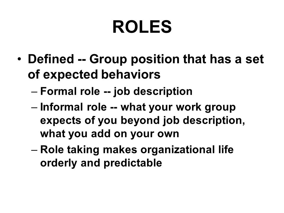 ROLES Defined -- Group position that has a set of expected behaviors