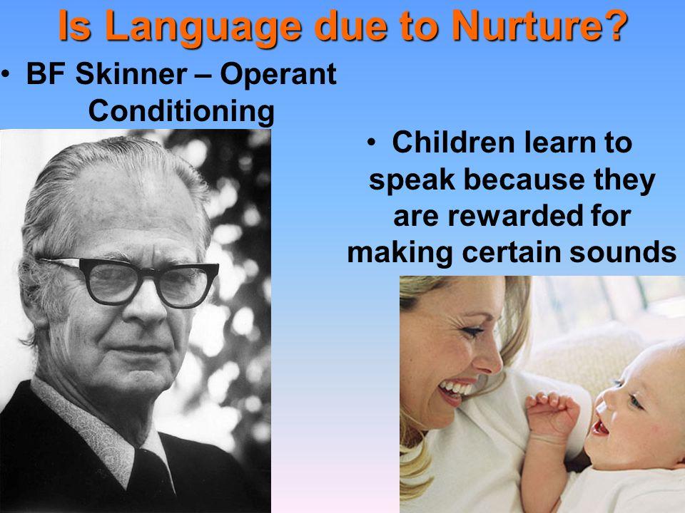 Is Language due to Nurture
