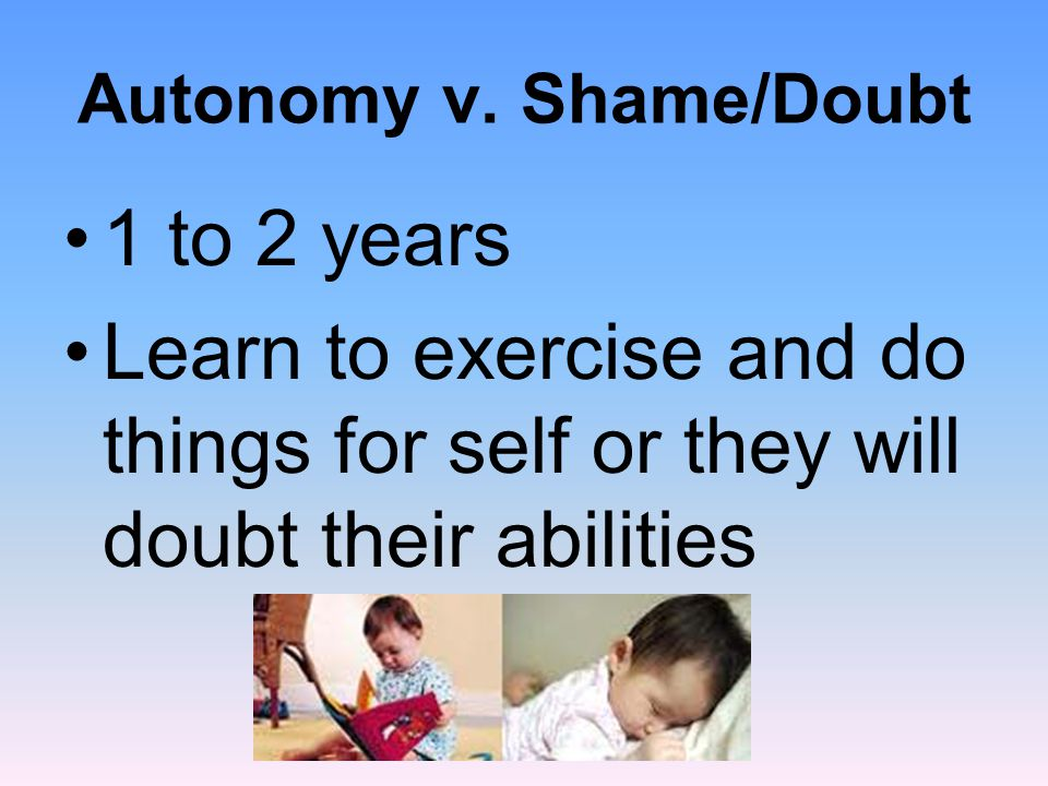 Autonomy v. Shame/Doubt