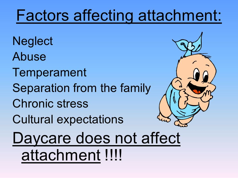 Factors affecting attachment: