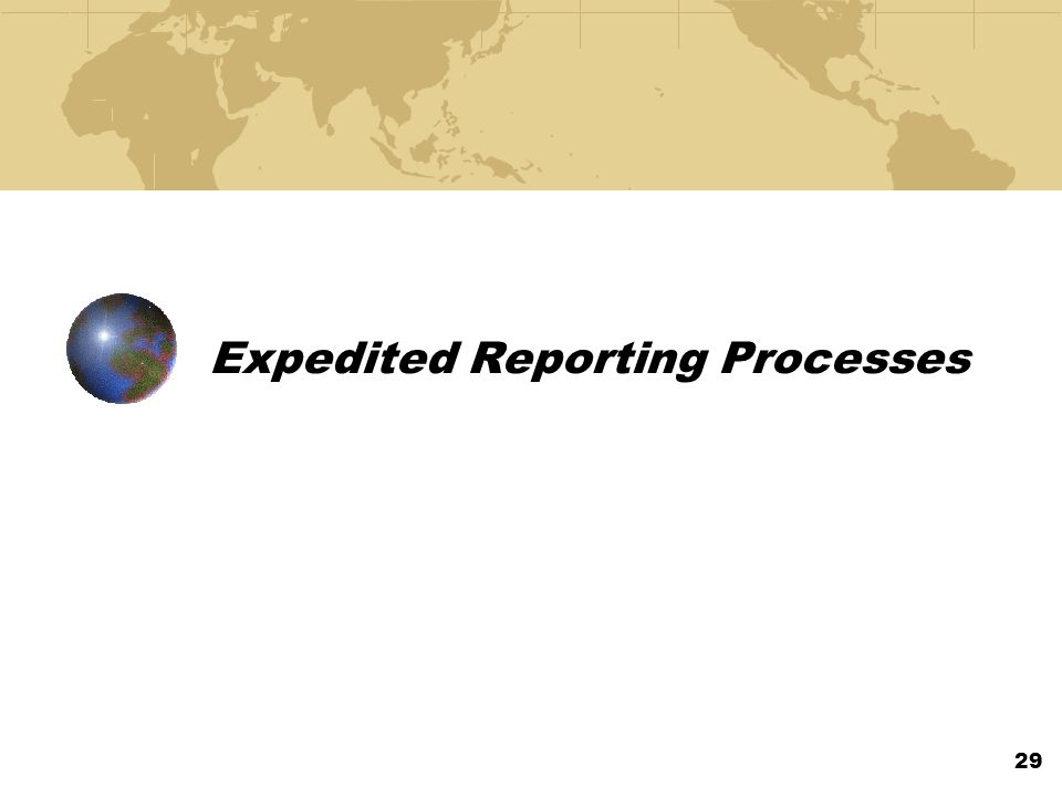 Expedited Reporting Processes