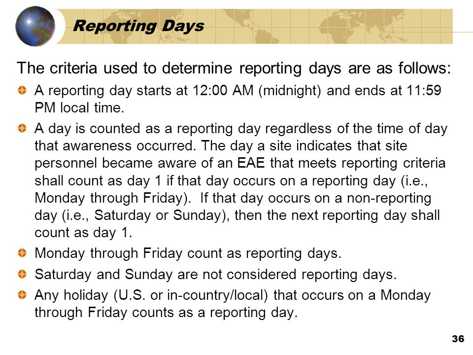The criteria used to determine reporting days are as follows:
