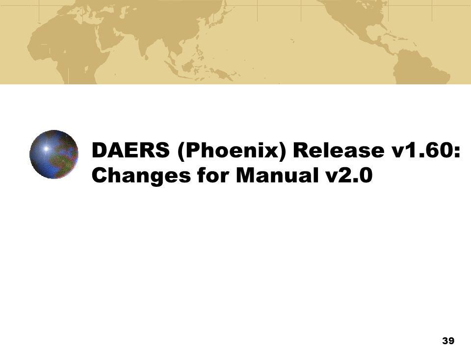 DAERS (Phoenix) Release v1.60: Changes for Manual v2.0