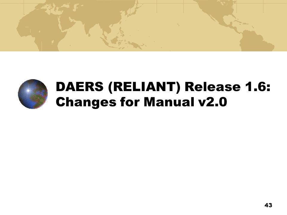 DAERS (RELIANT) Release 1.6: Changes for Manual v2.0