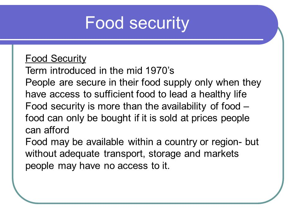 Food security Food Security Term introduced in the mid 1970's