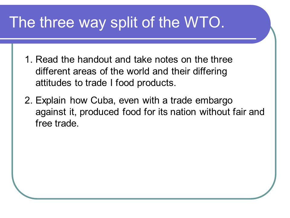 The three way split of the WTO.