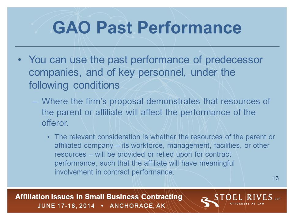 GAO Past Performance You can use the past performance of predecessor companies, and of key personnel, under the following conditions.