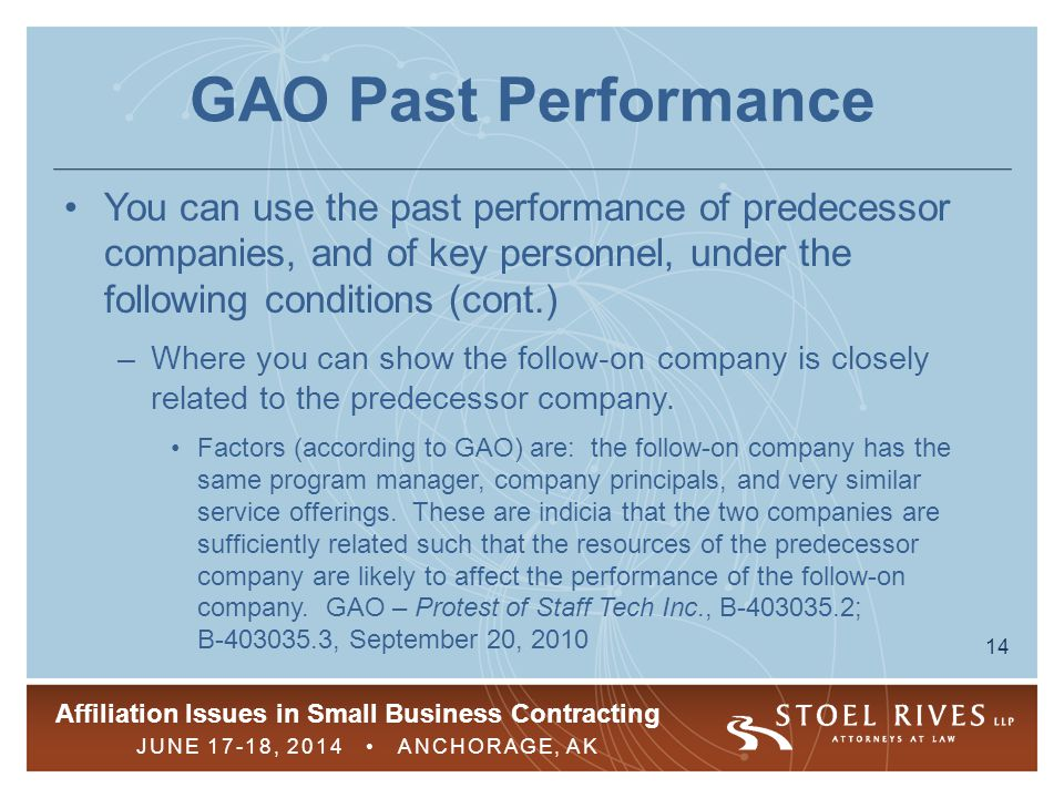 GAO Past Performance You can use the past performance of predecessor companies, and of key personnel, under the following conditions (cont.)