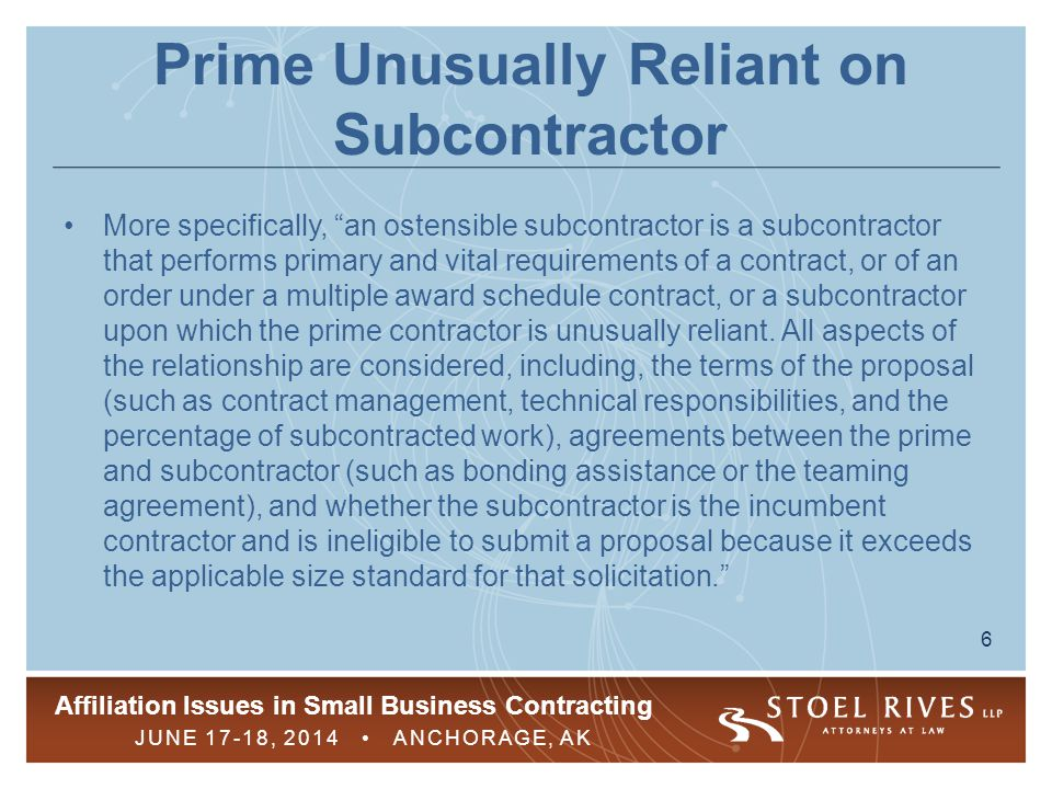 Prime Unusually Reliant on Subcontractor