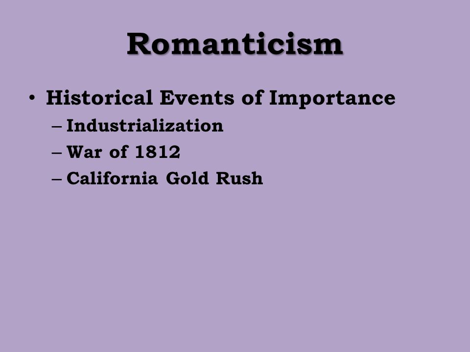 Romanticism Historical Events of Importance Industrialization