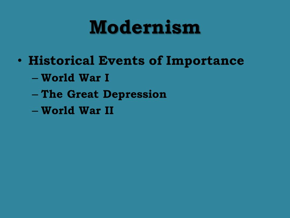 Modernism Historical Events of Importance World War I