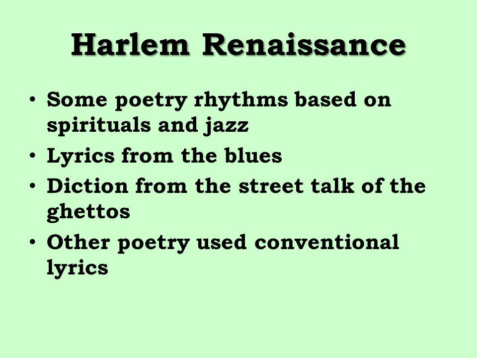 Harlem Renaissance Some poetry rhythms based on spirituals and jazz