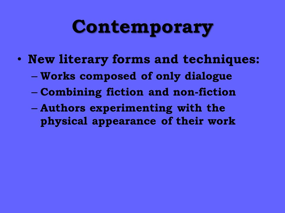 Contemporary New literary forms and techniques: