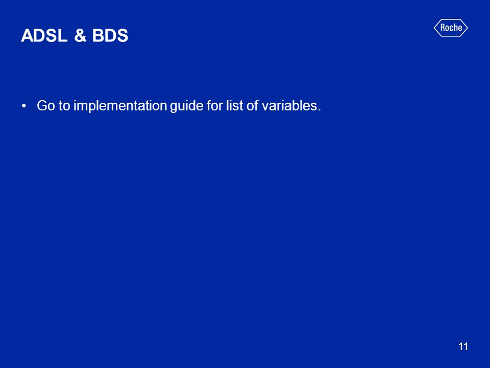 ADSL & BDS Go to implementation guide for list of variables.