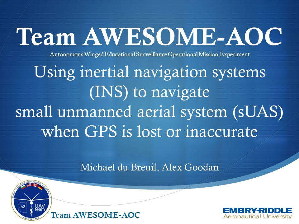 Team AWESOME-AOC Autonomous Winged Educational Surveillance Operational Mission Experiment