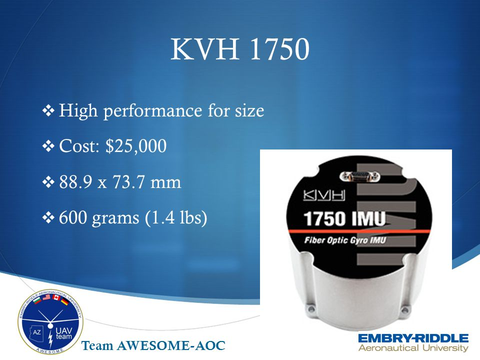 KVH 1750 High performance for size Cost: $25,000 88.9 x 73.7 mm