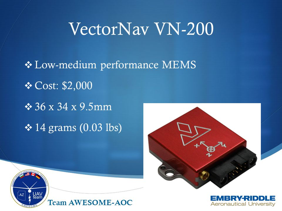 VectorNav VN-200 Low-medium performance MEMS Cost: $2,000