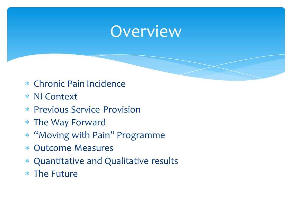 Overview Chronic Pain Incidence NI Context Previous Service Provision
