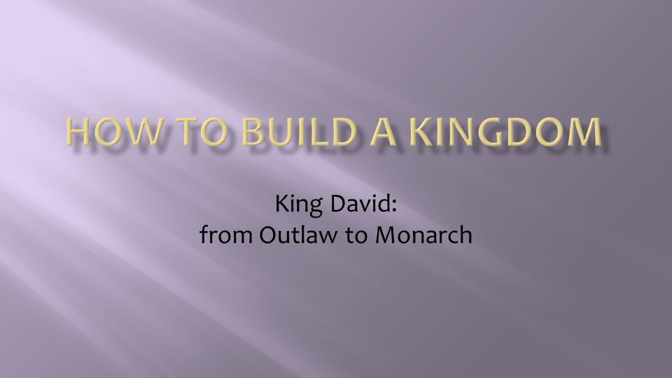 King David: from Outlaw to Monarch