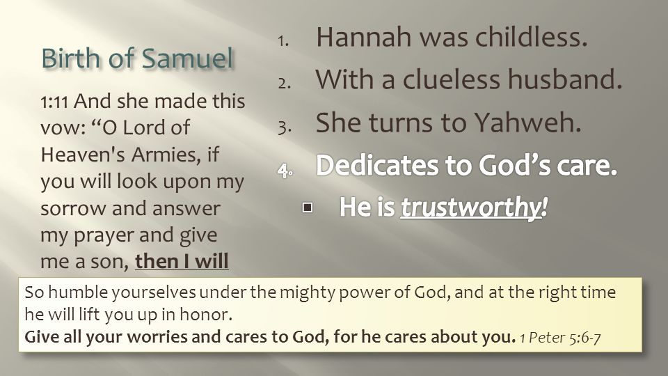 With a clueless husband. She turns to Yahweh. Dedicates to God's care.