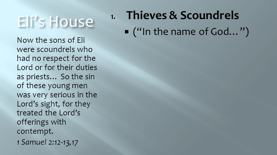 Eli's House Thieves & Scoundrels ( In the name of God… )