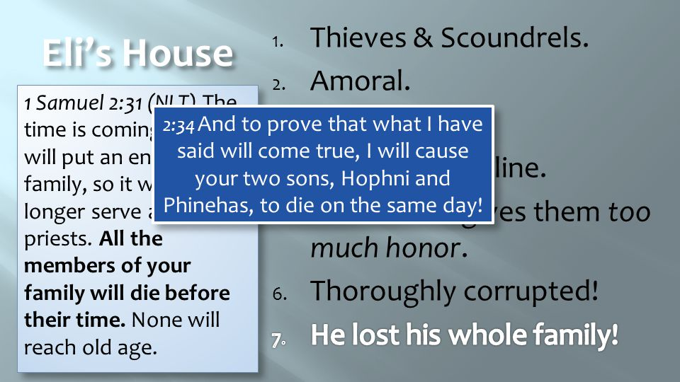 Eli's House Thieves & Scoundrels. Amoral. Nags his sons.