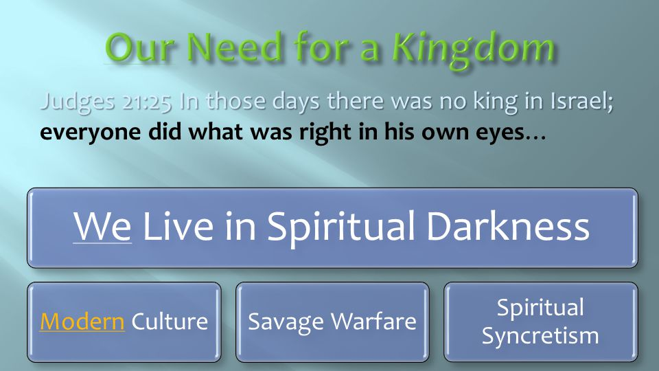 We Live in Spiritual Darkness
