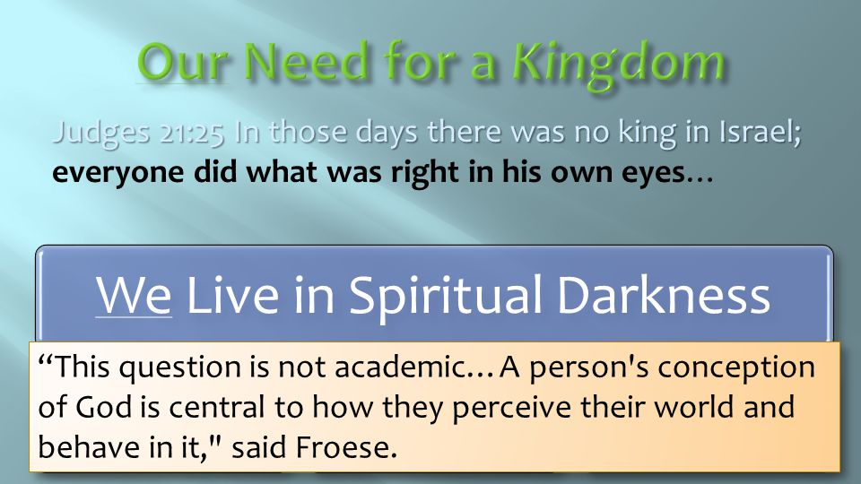 Our Need for a Kingdom We Live in Spiritual Darkness