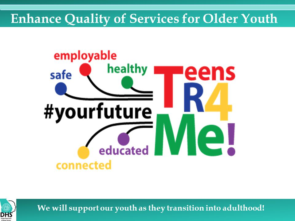 Enhance Quality of Services for Older Youth